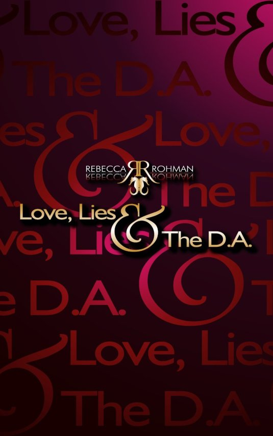 Love lies and the DA by author Rebecca Rohman